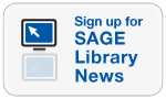 Click here to sign up for SAGE Library News